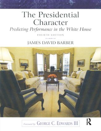 The Presidential Character: Predicting Performance in the White House, 4th Edition (Paperback) book cover