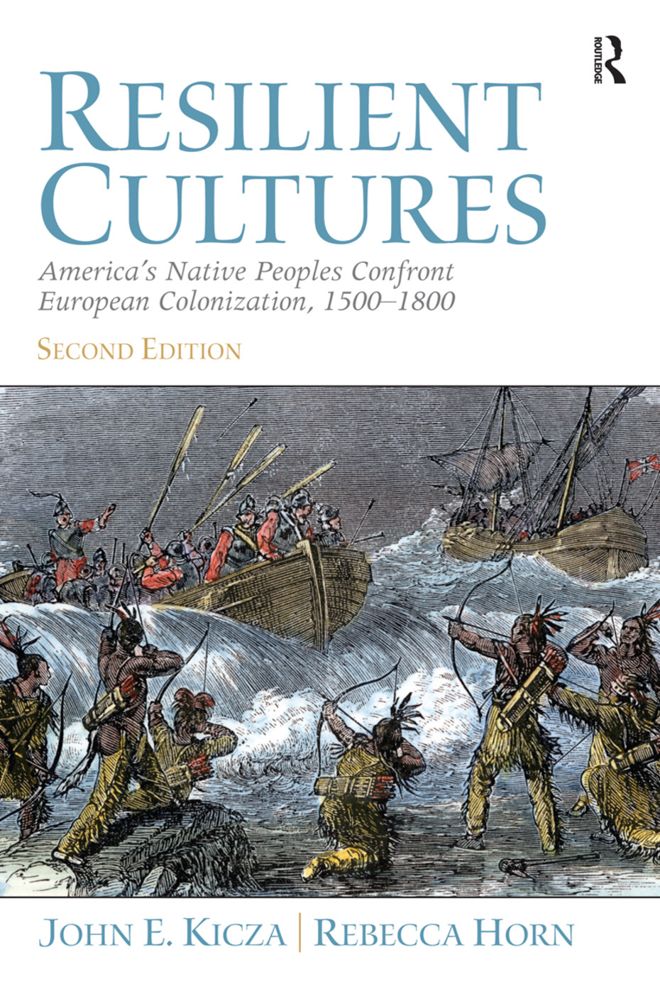 Resilient Cultures: America's Native Peoples Confront European Colonialization 1500-1800 book cover
