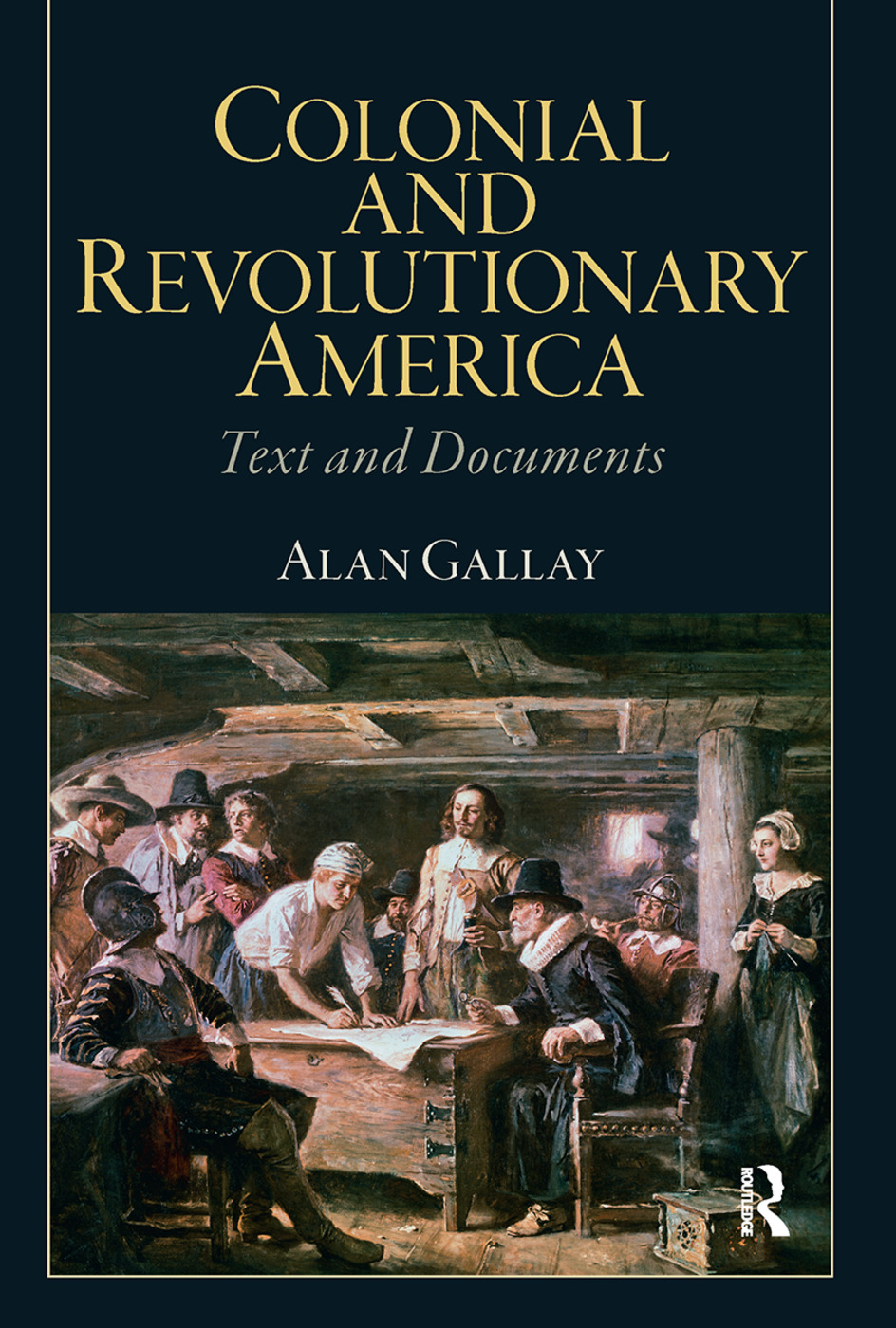 Colonial and Revolutionary America: 1st Edition (Paperback) book cover