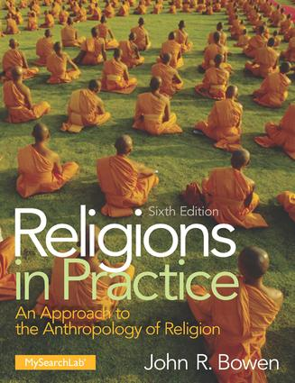 Religions in Practice: An Approach to the Anthropology of Religion, 6th Edition (Paperback) book cover