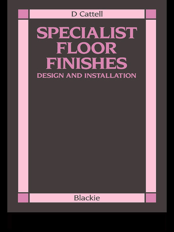 Specialist Floor Finishes: Design and Installation, 1st Edition (Hardback) book cover