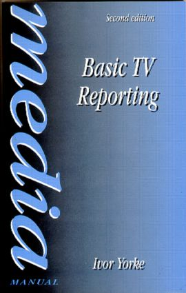Basic TV Reporting: 2nd Edition (Paperback) book cover