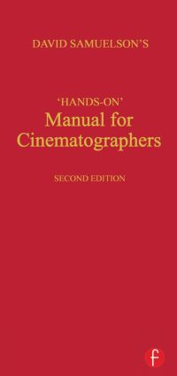 Hands-on Manual for Cinematographers: 2nd Edition (Hardback) book cover