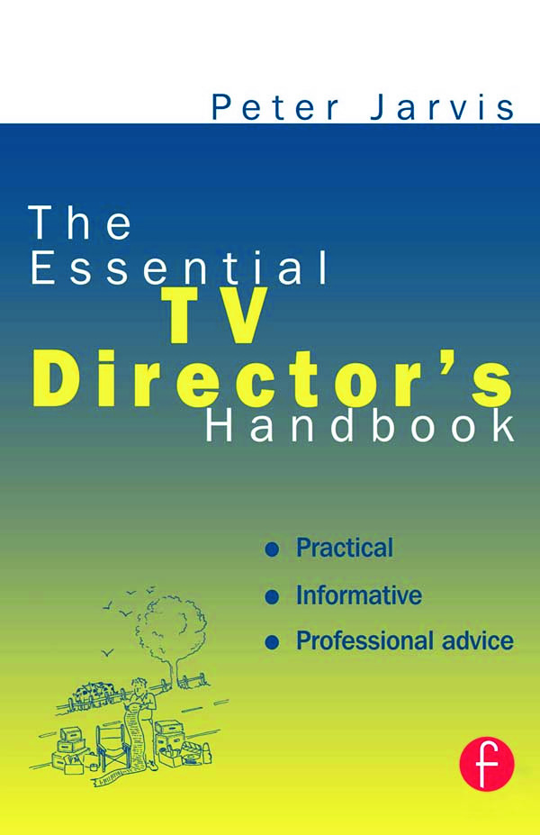 The Essential TV Director's Handbook