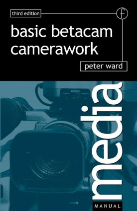 Basic Betacam Camerawork: 3rd Edition (Paperback) book cover