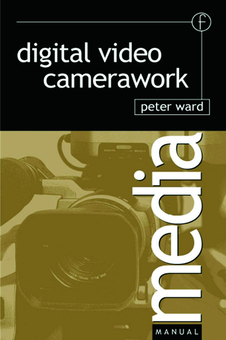 Digital Video Camerawork: 1st Edition (Paperback) book cover