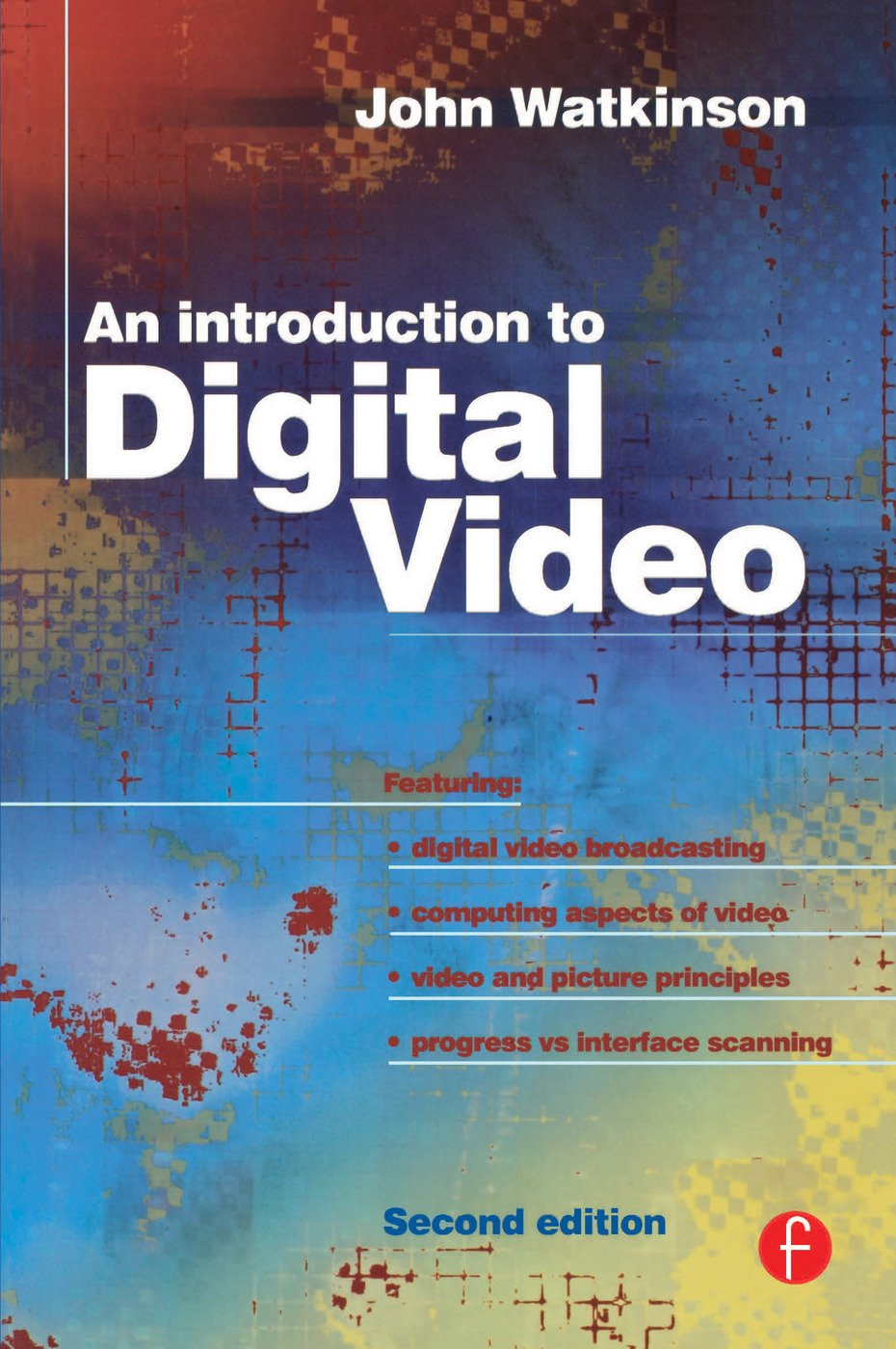 Introduction to Digital Video: 2nd Edition (Paperback) book cover