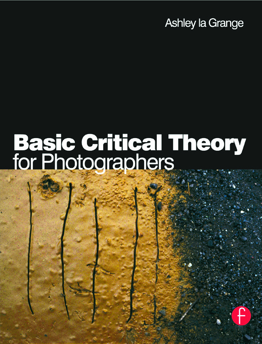 Basic Critical Theory for Photographers: 1st Edition (Paperback) book cover