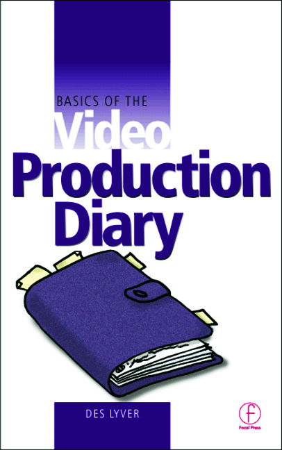 Basics of the Video Production Diary: 1st Edition (Paperback) book cover