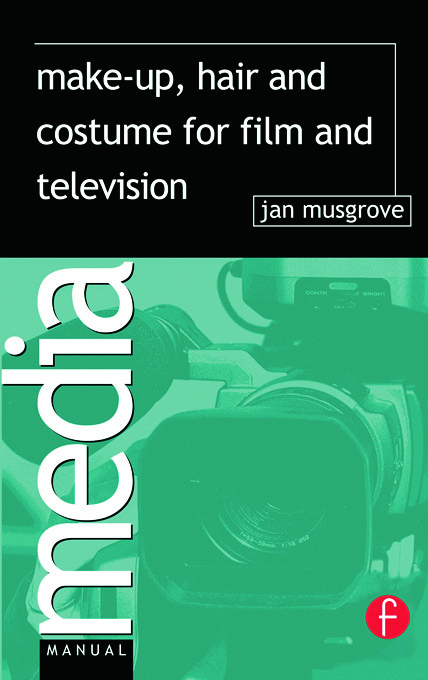 Make-Up, Hair and Costume for Film and Television: 1st Edition (Paperback) book cover