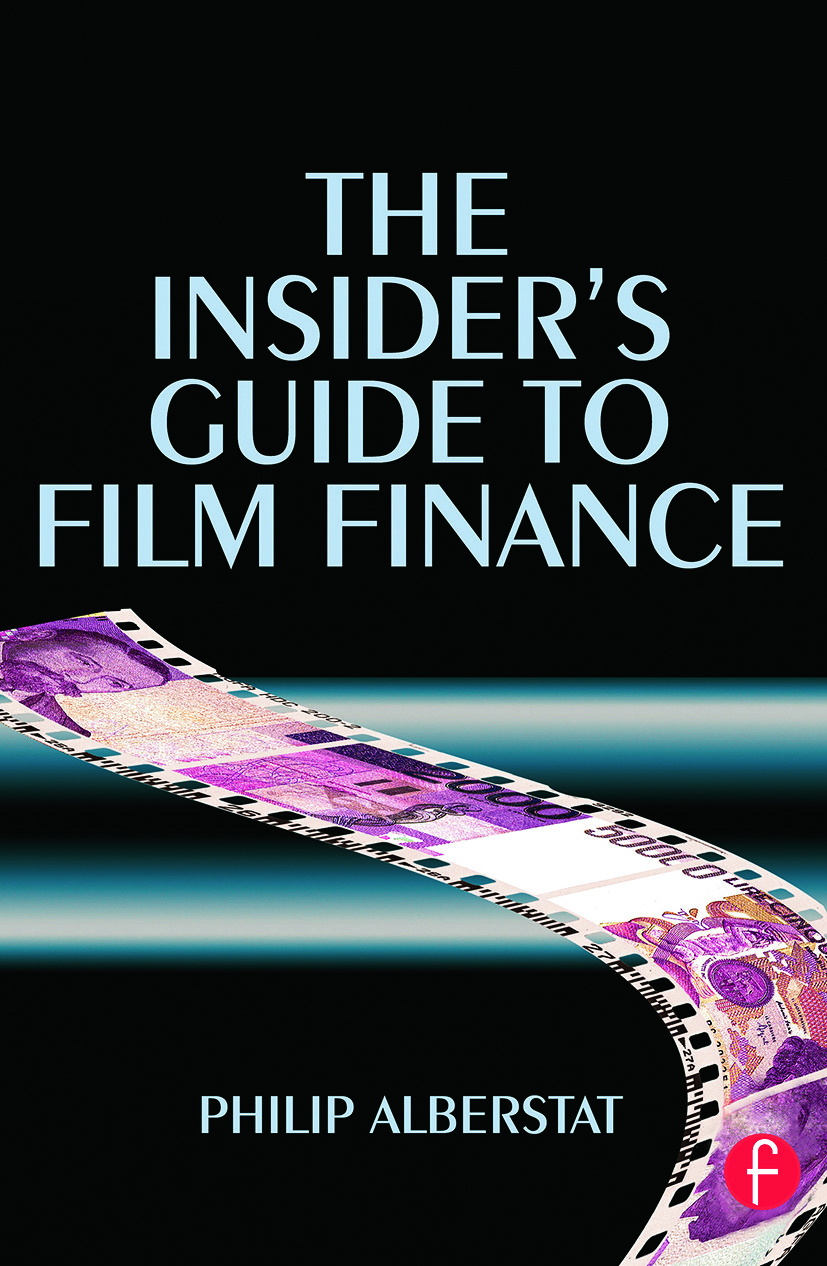 The Insider's Guide to Film Finance: 1st Edition (Paperback) book cover