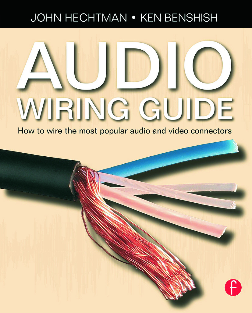 Audio Wiring Guide: How to wire the most popular audio and video connectors book cover