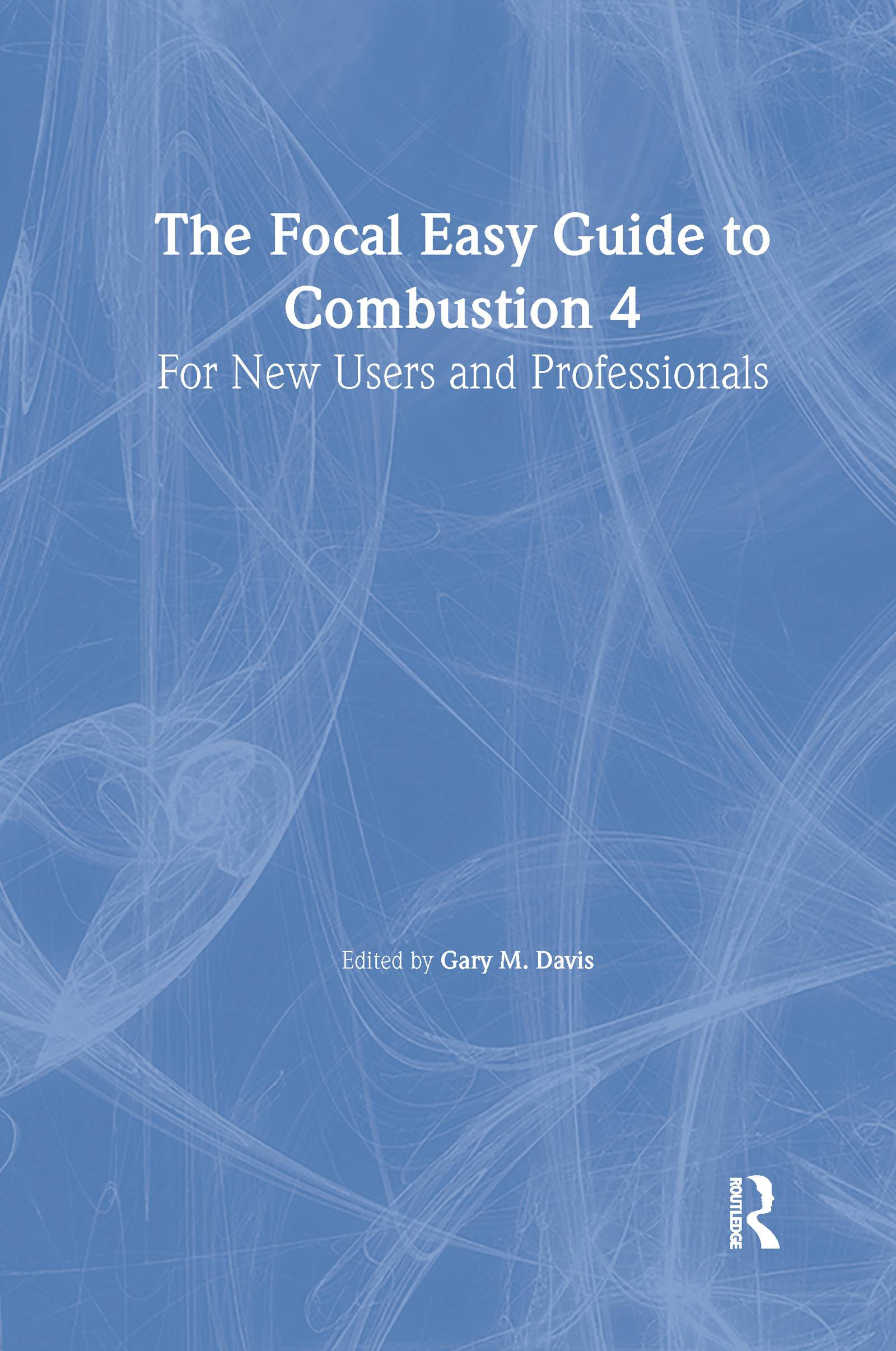 The Focal Easy Guide to Combustion 4: For New Users and Professionals book cover