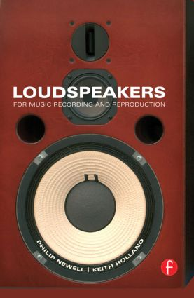 Loudspeakers: For music recording and reproduction book cover