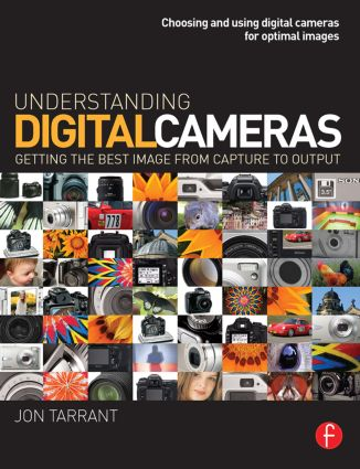 Understanding Digital Cameras: Getting the Best Image from Capture to Output, 1st Edition (Paperback) book cover