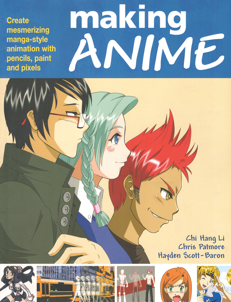 Making Anime: Create mesmerising manga-style animation with pencils, paint and pixels: 1st Edition (Paperback) book cover