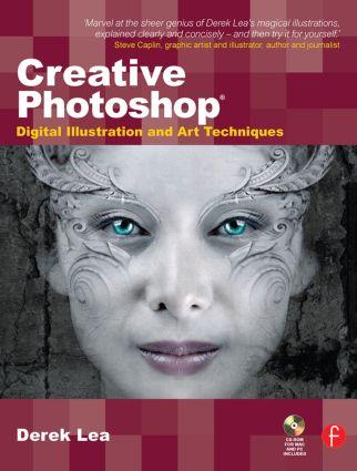 Creative Photoshop: Digital Illustration and Art Techniques, covering Photoshop CS3