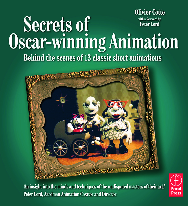 Secrets of Oscar-winning Animation: Behind the scenes of 13 classic short animations, 1st Edition (Paperback) book cover