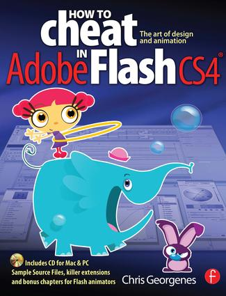 How to Cheat in Adobe Flash CS4: The art of design and animation book cover