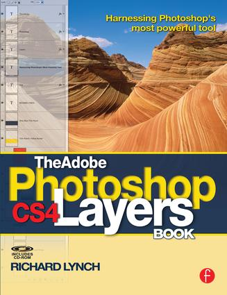 The Adobe Photoshop CS4 Layers Book