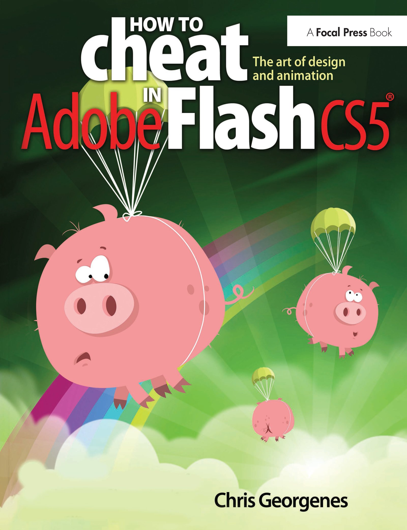 How to Cheat in Adobe Flash CS5: The Art of Design and Animation book cover