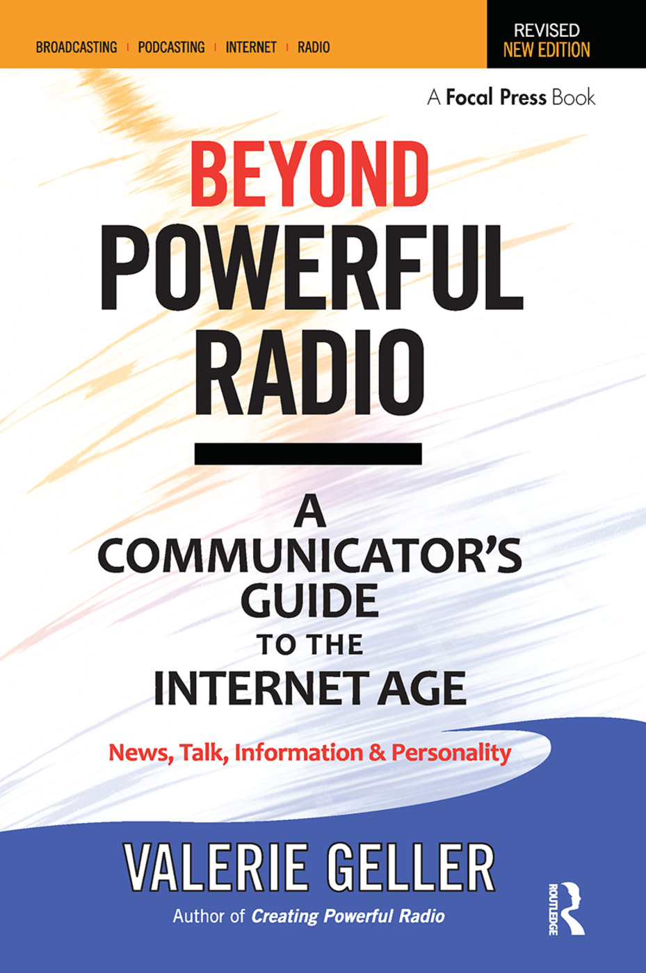 Beyond Powerful Radio: A Communicator's Guide to the Internet Age—News, Talk, Information & Personality for Broadcasting, Podcasting, Internet, Radio, 2nd Edition (Paperback) book cover