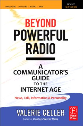 Beyond Powerful Radio: A Communicator's Guide to the Internet Age—News, Talk, Information & Personality for Broadcasting, Podcasting, Internet, Radio, 2nd Edition (e-Book) book cover