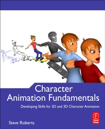 Character Animation Fundamentals: Developing Skills for 2D and 3D Character Animation book cover