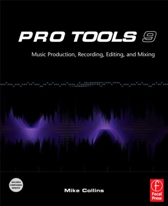 Pro Tools 9: Music Production, Recording, Editing, and Mixing, 1st Edition (Paperback) book cover