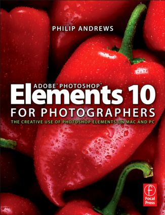 Adobe Photoshop Elements 10 for Photographers: The Creative use of Photoshop Elements on Mac and PC book cover