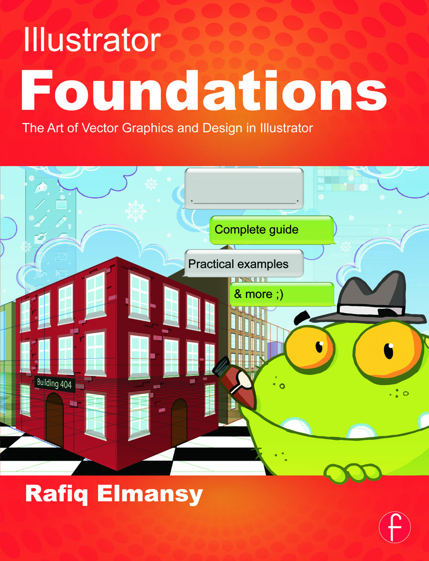 Illustrator Foundations: The Art of Vector Graphics, Design and Illustration in Illustrator, 1st Edition (Paperback) book cover
