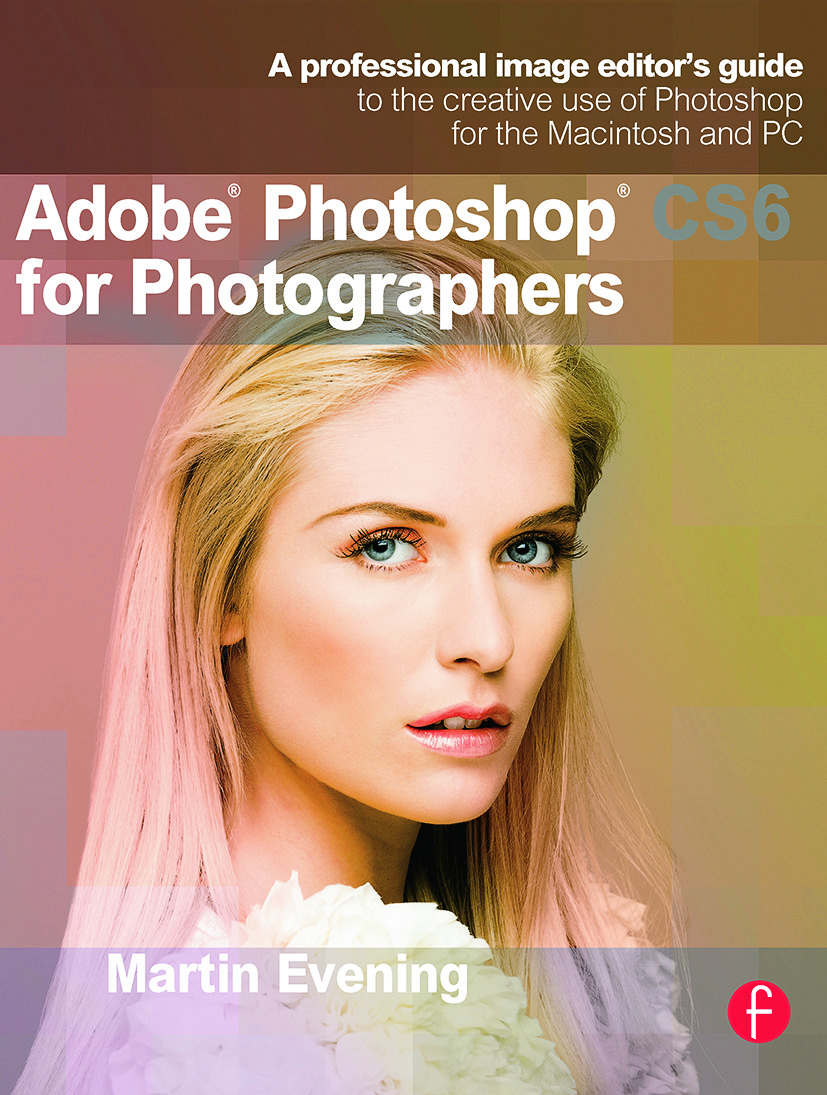 Adobe Photoshop CS6 for Photographers: A professional image editor's guide to the creative use of Photoshop for the Macintosh and PC (Paperback) book cover