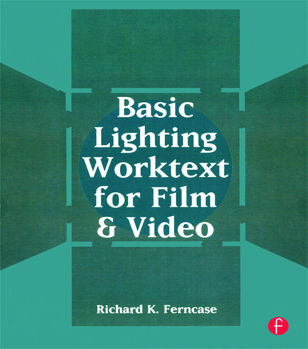 Basic Lighting Worktext for Film and Video book cover