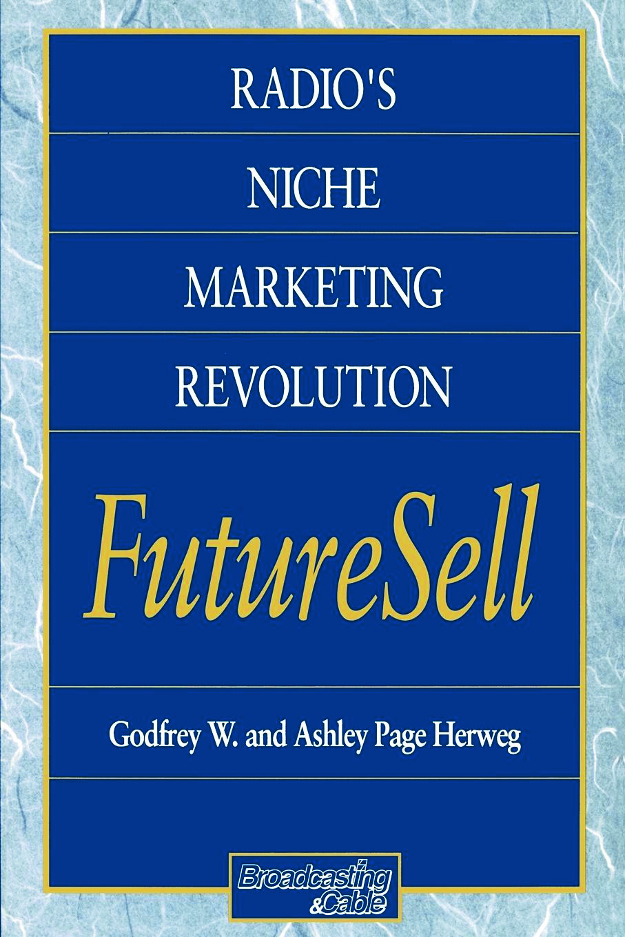 Radios Niche Marketing Revolution FutureSell: 1st Edition (Paperback) book cover
