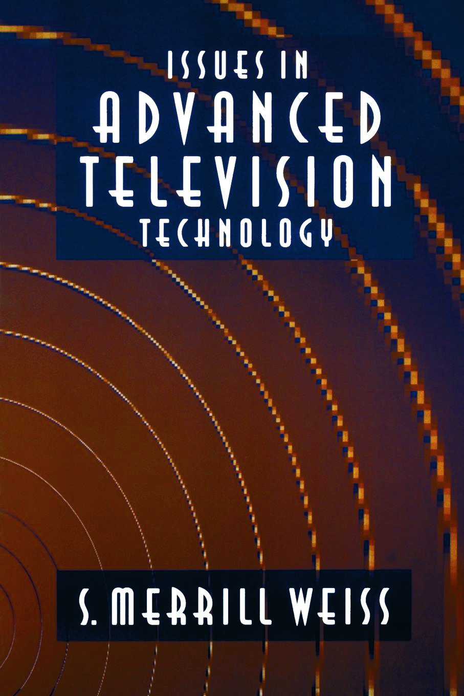 Issues in Advanced Television Technology book cover