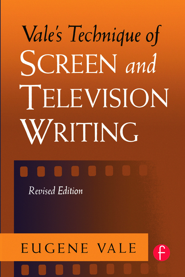 Vale's Technique of Screen and Television Writing