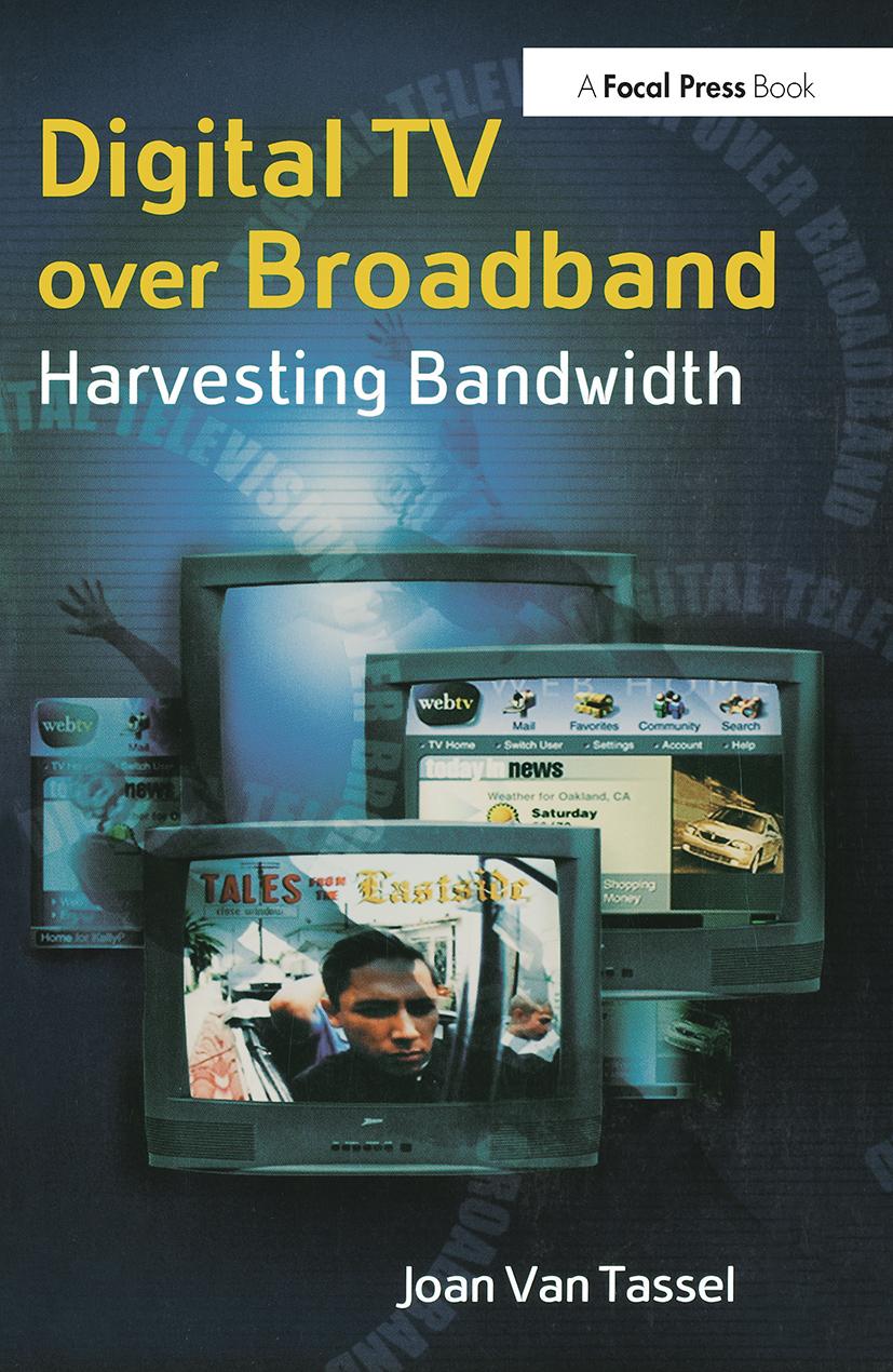 Digital TV Over Broadband: Harvesting Bandwidth, 2nd Edition (Paperback) book cover