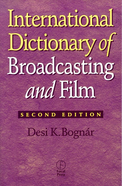 International Dictionary of Broadcasting and Film: 2nd Edition (Paperback) book cover