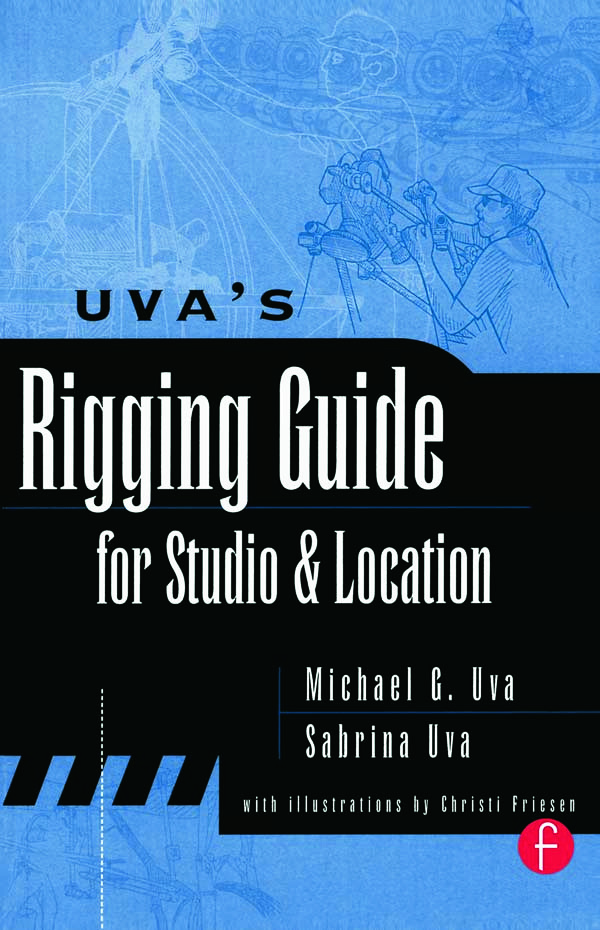 Uva's Rigging Guide for Studio and Location: 1st Edition (Paperback) book cover