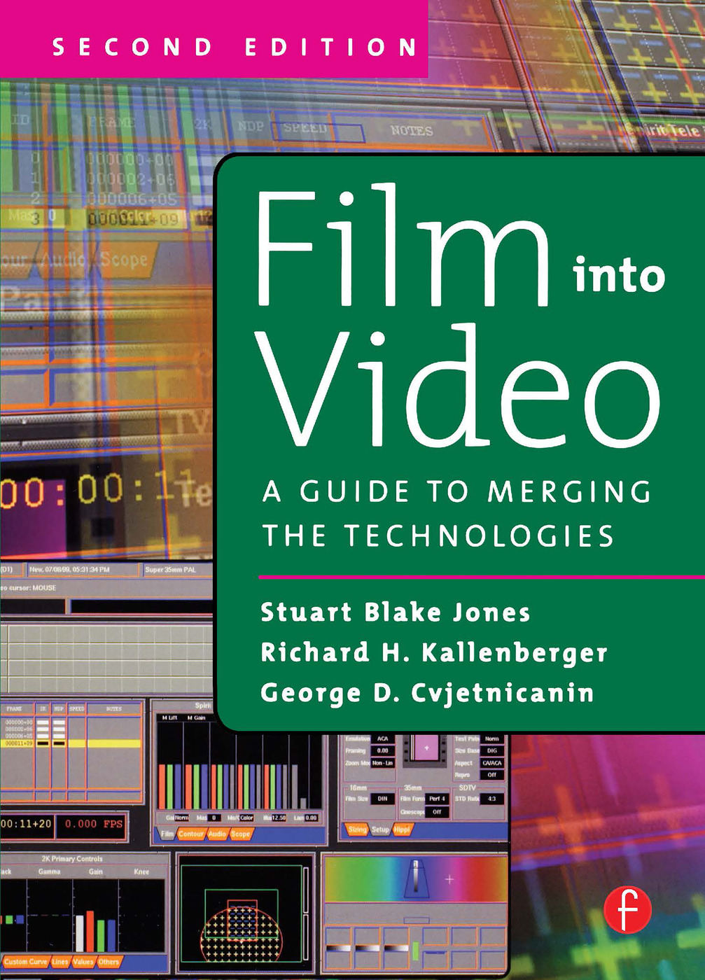 Film Into Video: A Guide to Merging the Technologies book cover