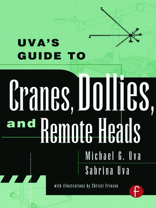 Uva's Guide To Cranes, Dollies, and Remote Heads