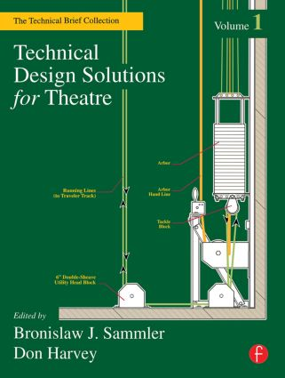 Technical Design Solutions for Theatre: The Technical Brief Collection Volume 1, 1st Edition (e-Book) book cover
