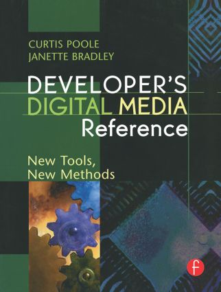 Developer's Digital Media Reference: New Tools, New Methods, 1st Edition (Paperback) book cover