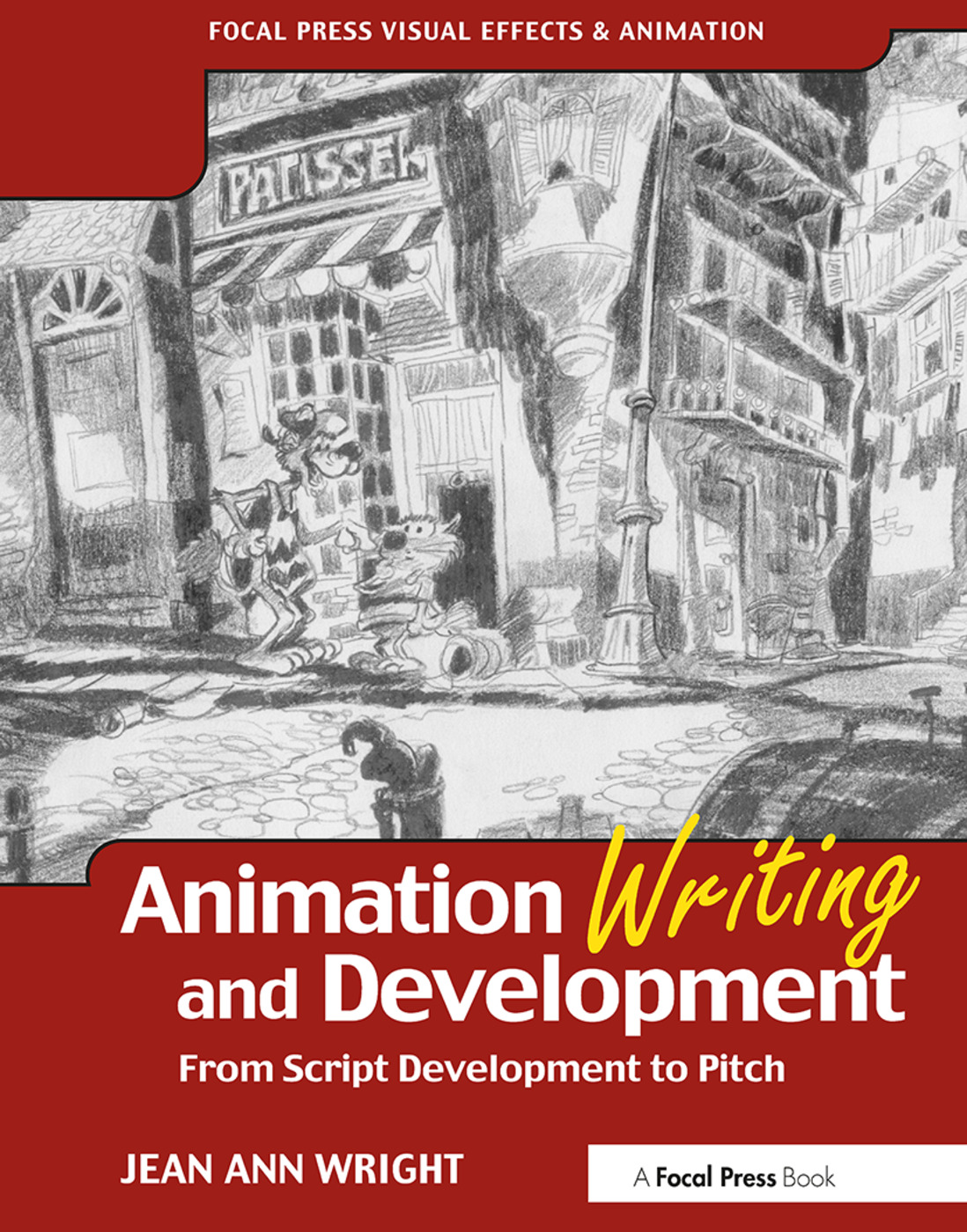 Animation Writing and Development: From Script Development to Pitch, 1st Edition (Paperback) book cover