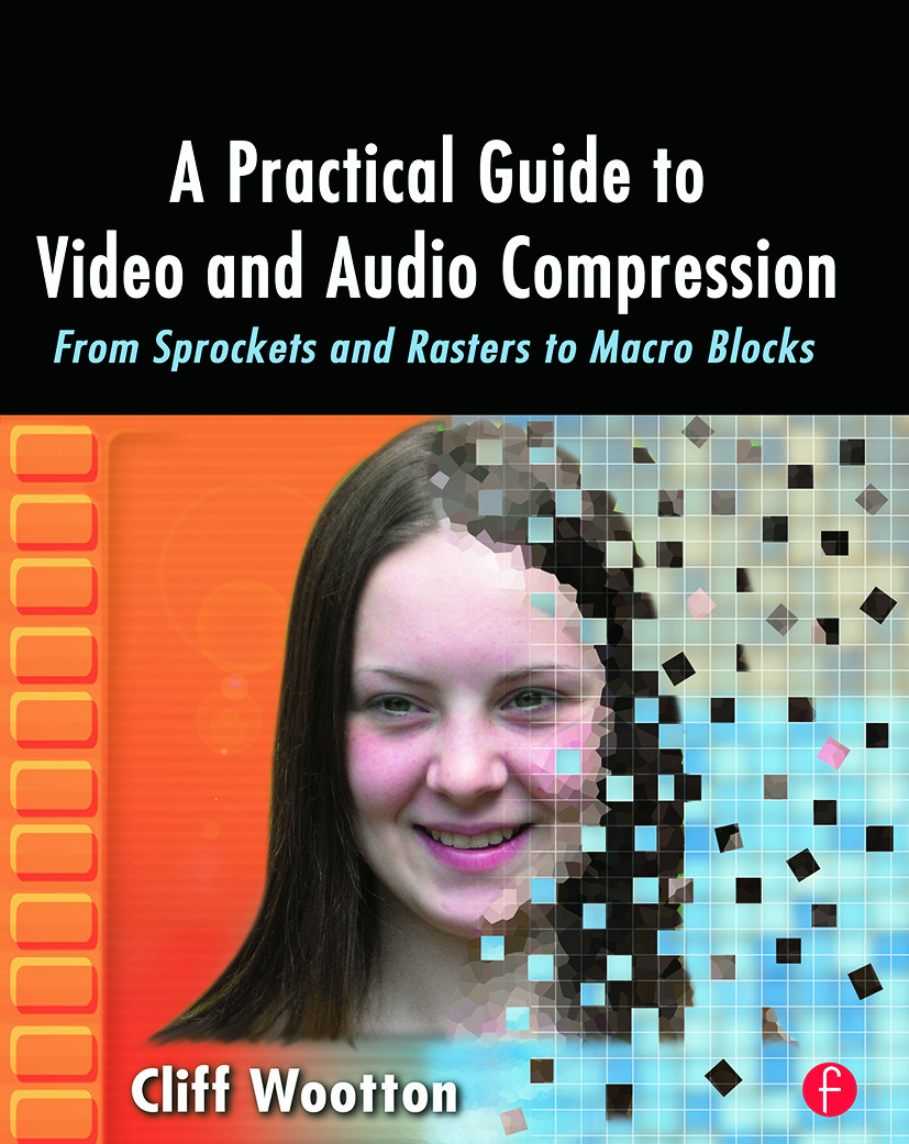 A Practical Guide to Video and Audio Compression: From Sprockets and Rasters to Macro Blocks, 1st Edition (Paperback) book cover