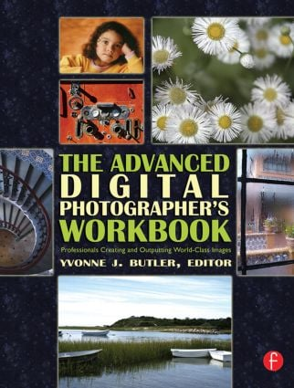 The Advanced Digital Photographer's Workbook: Professionals Creating and Outputting World-Class Images book cover