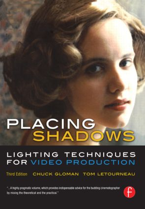 Placing Shadows: Lighting Techniques for Video Production, 3rd Edition (Paperback) book cover