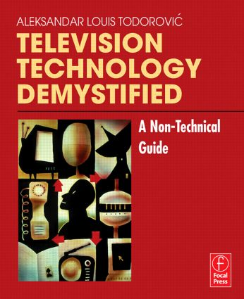 Television Technology Demystified: A Non-technical Guide book cover