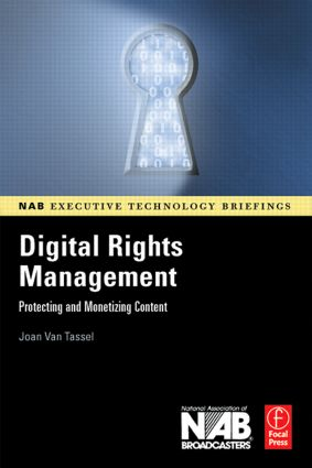 Digital Rights Management: Protecting and Monetizing Content book cover