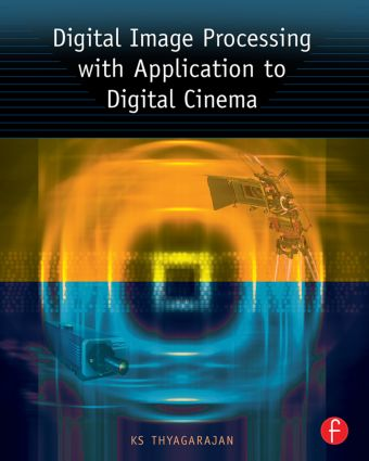 Digital Image Processing with Application to Digital Cinema book cover